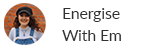 Energise With Em